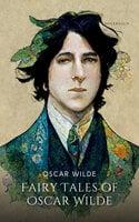 Fairy Tales of Oscar Wilde Volume 1 - Oscar Wilde