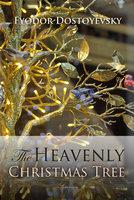 The Heavenly Christmas Tree - Fyodor Dostoyevsky