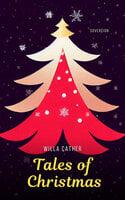 Tales of Christmas - Anton Chekhov, Willa Cather, Fyodor Dostoyevsky