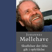 Skuffelser der ikke gik i opfyldelse - Johannes Møllehave