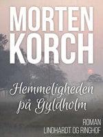 Hemmeligheden på Gyldholm - Morten Korch
