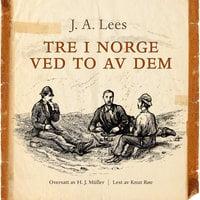 Tre i Norge ved to av dem - J.A. Lees