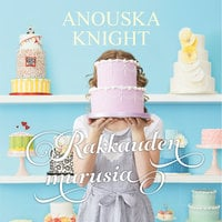Rakkauden murusia - Anouska Knight