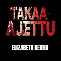 Takaa-ajettu - Elizabeth Heiter