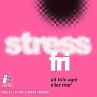 Stressfri på tolv uger eller mer' - Majken Matzau, Christina Bølling