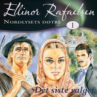 Det siste valget - Ellinor Rafaelsen