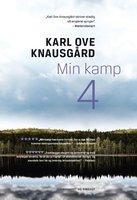 Min kamp IV - Karl Ove Knausgård