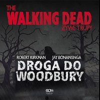 The Walking Dead. Droga do Woodbury - Robert Kirkman,Jay Bonansinga