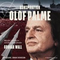 Konspiration Olof Palme - Gunnar Wall