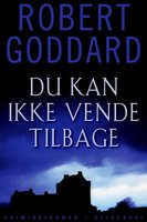 Du kan ikke vende tilbage - Robert Goddard