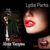 The Truth about Vampires - Lydia Parks