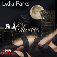 Final Choices - Lydia Parks