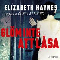 Glöm inte att låsa - Elizabeth Haynes