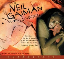 The Neil Gaiman Audio Collection - Neil Gaiman