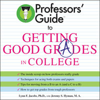 Professors' Guide (TM) to Getting Good Grades in College - Dr. Lynn F. Jacobs, Jeremy S. Hyman