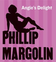 Angie's Delight - Phillip Margolin