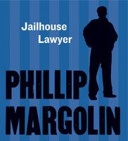 The Jailhouse Lawyer - Phillip Margolin