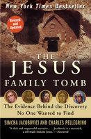 The Jesus Family Tomb - Simcha Jacobovici, Charles Pellegrino