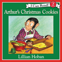 Arthur's Christmas Cookies - Lillian Hoban