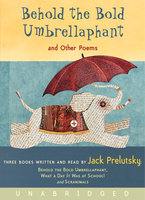 Behold the Bold Umbrellaphant - Jack Prelutsky