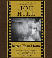 Better Than Home - Joe Hill