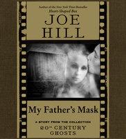 My Father's Mask - Joe Hill
