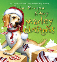 A Very Marley Christmas - John Grogan
