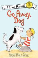 Go Away, Dog - Joan L. Nodset