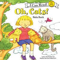 Oh, Cats! - Nola Buck