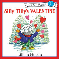 Silly Tilly's Valentine - Lillian Hoban