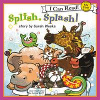 Splish, Splash! - Sarah Weeks