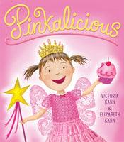 Pinkalicious - Victoria Kann, Elizabeth Kann
