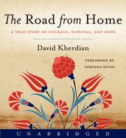 The Road From Home - David Kherdian