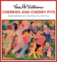 Cherries and Cherry Pits - Vera B. Williams