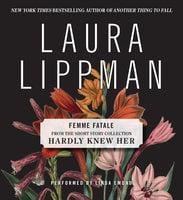 Femme Fatale - Laura Lippman