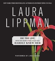 One True Love - Laura Lippman