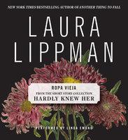 Ropa Vieja - Laura Lippman