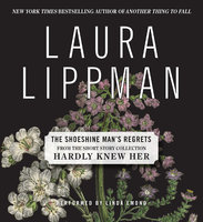 The Shoeshine Man's Regrets - Laura Lippman