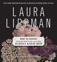 What He Needed - Laura Lippman