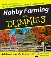 Hobby Farming for Dummies - Theresa Husarik