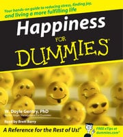 Happiness for Dummies - W. Doyle Gentry