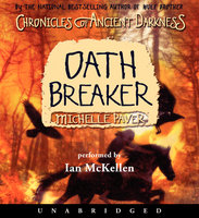 Chronicles of Ancient Darkness #5: Oath Breaker - Michelle Paver