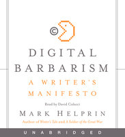 Digital Barbarism - Mark Helprin