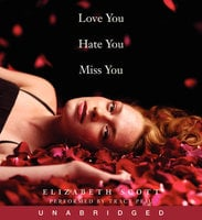 Love You Hate You Miss You - Elizabeth Scott