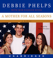 A Mother for All Seasons - Debbie Phelps