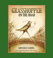 Grasshopper on the Road - Arnold Lobel