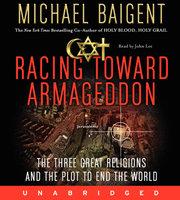 Racing Toward Armageddon - Michael Baigent