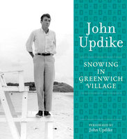 Snowing in Greenwich Village - John Updike