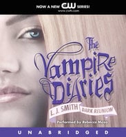 The Vampire Diaries: Dark Reunion - L.J. Smith
