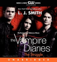 The Vampire Diaries: The Struggle - L.J. Smith
